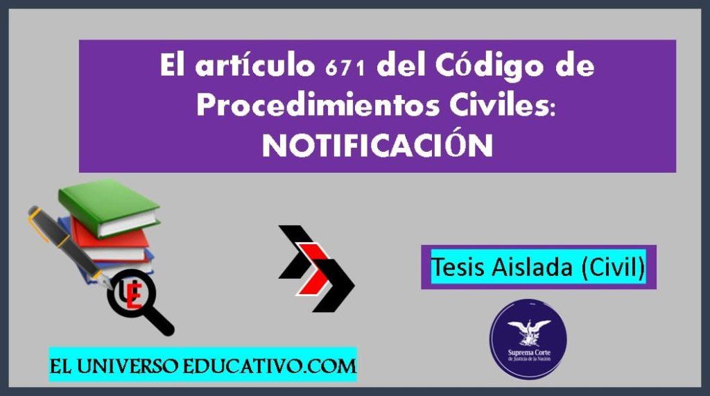 el artículo 671 del código de procedimientos civiles: notificación