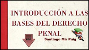 Introducción a las Bases del Derecho Penal Santiago Mir Puig en PDF